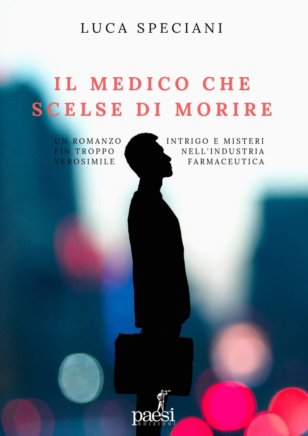 Luca Speciani_ Il medico che scelse di morire