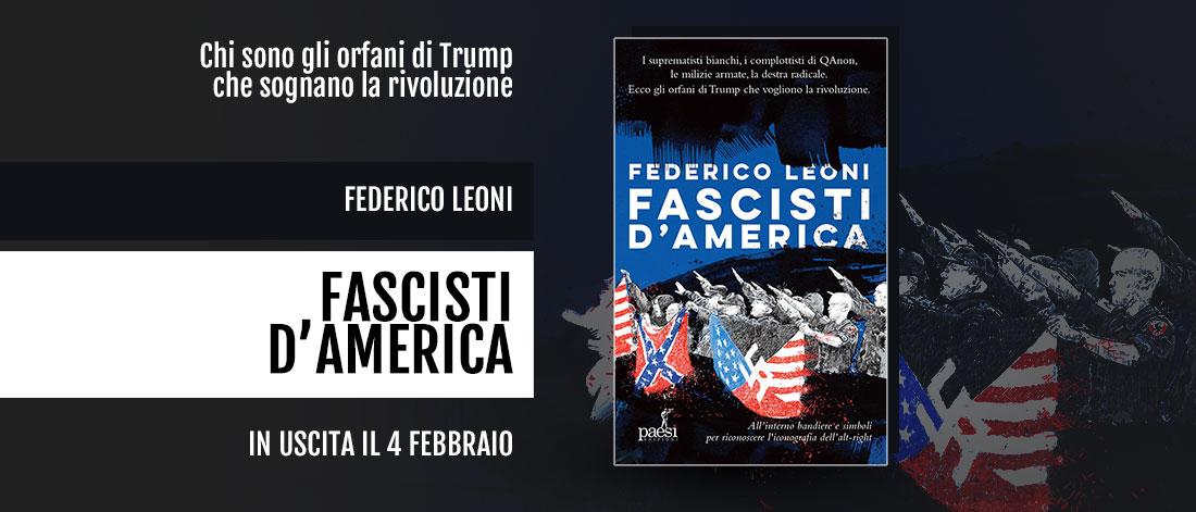 Chi sono e cosa vogliono i fascisti d'America? Intervista a Federico Leoni